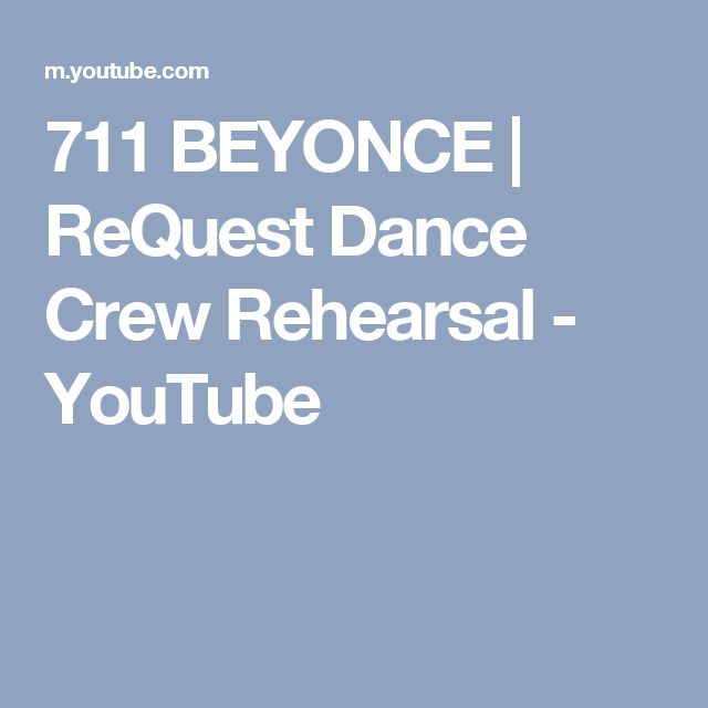 711 BEYONCE | ReQuest Dance Crew Rehearsal - YouTube