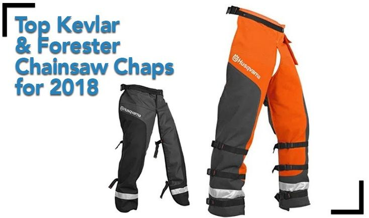 Top Kevlar and Forester Chainsaw Chaps for 2018, best chainsaw chaps chainsaw protective chaps stihl chainsaw chaps home depot chainsaw chaps labonville chainsaw chaps husqvarna chainsaw chaps chainsaw chaps amazon forester chainsaw chaps