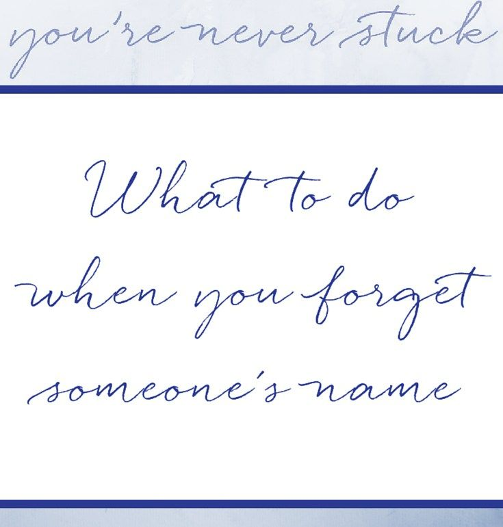 """It happens to everyone soon or later, especially in our 5o's and beyond. You run into someone you know, perhaps in an out of context setting, and you go blank. In fact, """"Le Husband"""" and I often joke that I typically  remember the first name and he remembers the second; so somehow we patch it together!  It's even more embarrassing when you are in charge of introductions.  So what do you do when you forget someone's name?"""