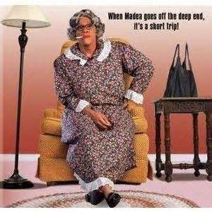 Madea Bible Story Quotes. QuotesGram Madea..MA to the D.E.A on Pinterest | Tyler Perry, Madea Quote Madea Quotes About Friends. QuotesGram Quotes on Pinterest | Madea Quotes, Madea Meme and Madea Funny Quotes Madea Drama Quotes. QuotesGram Madea Drama Quotes. QuotesGram Viewing catilina2s profile | Profiles v2 | Gaia Online Funny Madea Quotes And Sayings - Madea Quotes About Friends Madea Drama Quotes. QuotesGram Favorite Madea Quotes. QuotesGram Favorite Madea Quotes. QuotesGram Tyler…