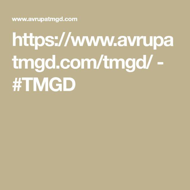 https://www.avrupatmgd.com/tmgd/  -  #TMGD
