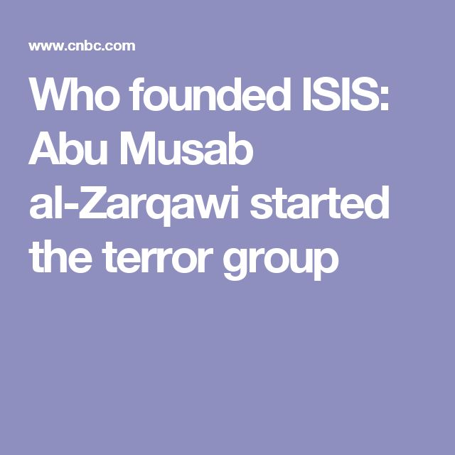 Who founded ISIS: Abu Musab al-Zarqawi started the terror group