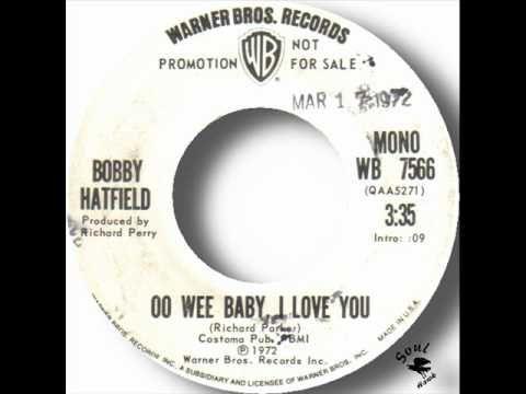 OO WEE BABY, I LOVE YOU - Bobby Hatfield