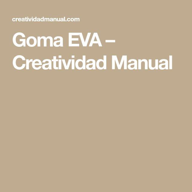 Goma EVA – Creatividad Manual