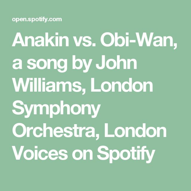 Anakin vs. Obi-Wan, a song by John Williams, London Symphony Orchestra, London Voices on Spotify