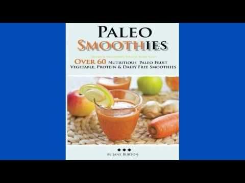 READ Paleo Smoothies: Healthy Smoothie Recipes Book with Over 60 Nutritious Paleo Fruit, - http://www.paleodietdigest.com/paleo-desserts/read-paleo-smoothies-healthy-smoothie-recipes-book-with-over-60-nutritious-paleo-fruit/