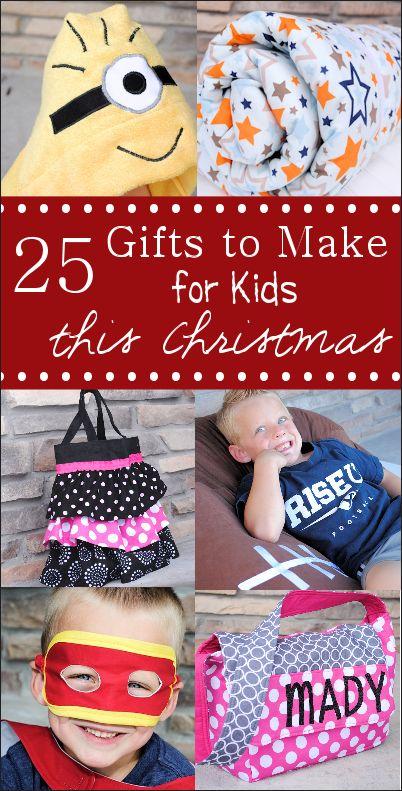 25 Gifts to Make for Kids this Christmas