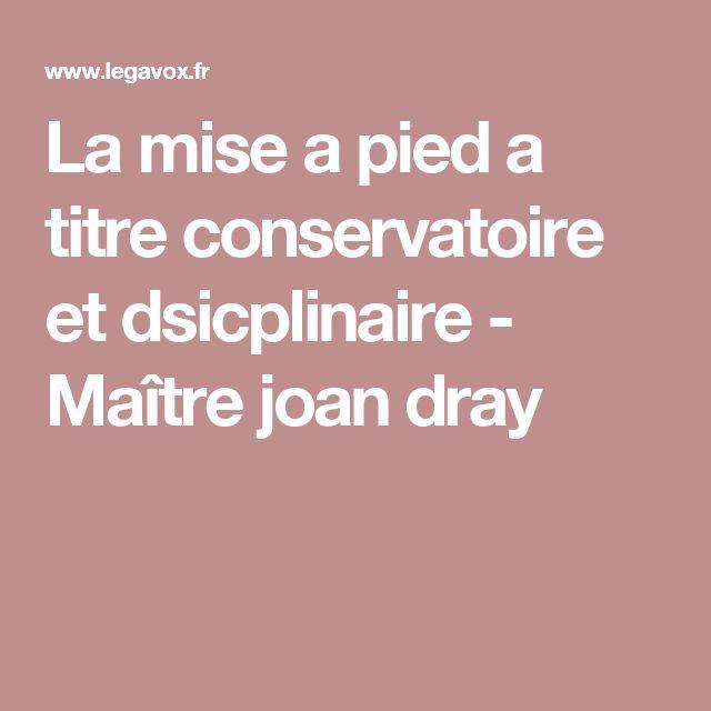 La mise a pied  a titre conservatoire et dsicplinaire - Maître joan dray