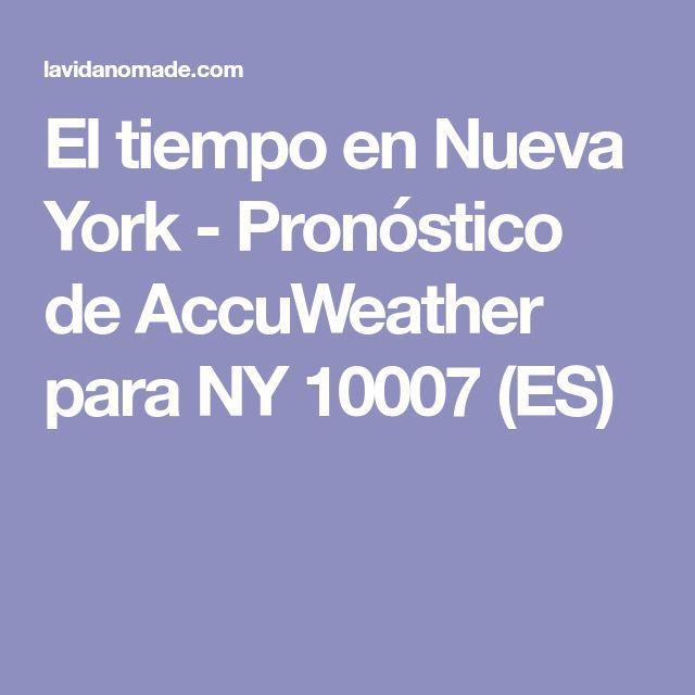 El tiempo en Nueva York - Pronóstico de AccuWeather para NY 10007 (ES)