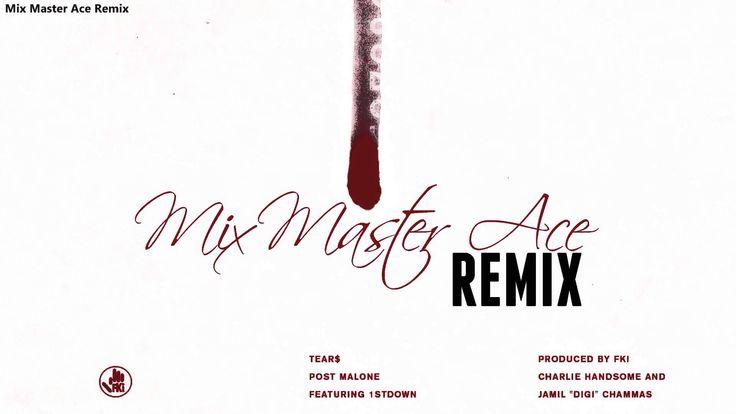 Post Malone Feat. 1stDown - Tear$ (Mix Master Ace Remix)