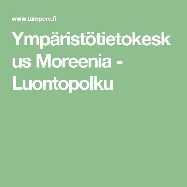 Ympäristötietokeskus Moreenia - Luontopolku