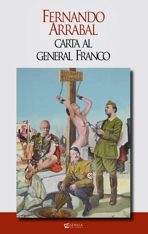 Carta al general Franco | FERNANDO ARRABAL
