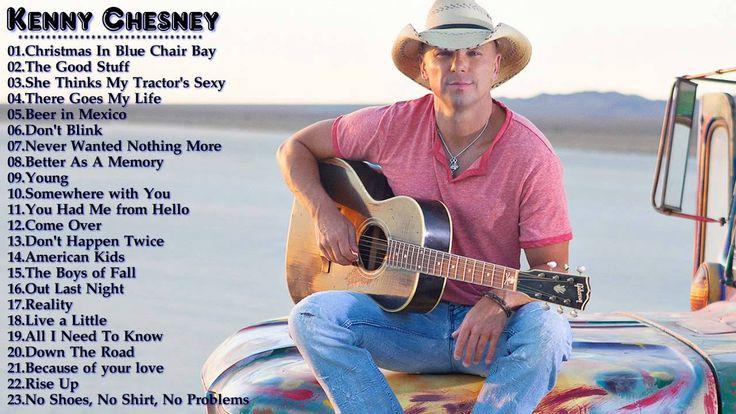 Kenny Chesney Greatest Hits || Best Song Of Kenny Chesney - 2016 ...