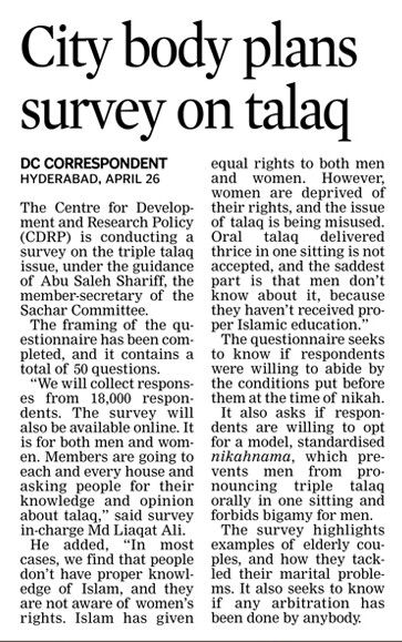 Centre for Development and Research Policy said that they are conducting a survey on the tripe talaq (divorce) issue, under the guidance of Abu Saleh Shariff, the member-secretary of the Sachar Committee.