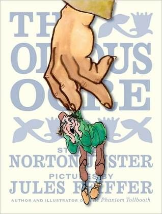 """The Odious Ogre"", by Norton Juster and Jules Feiffer.  This is the story of a really rotten Ogre who terrorizes the entire countryside and all the surrounding towns, wreaking havoc, sowing confusion, and dining happily on the hapless citizens. But then he takes a wrong turn and encounters a kind and friendly young lady who does her best to help him - with a surprising result."