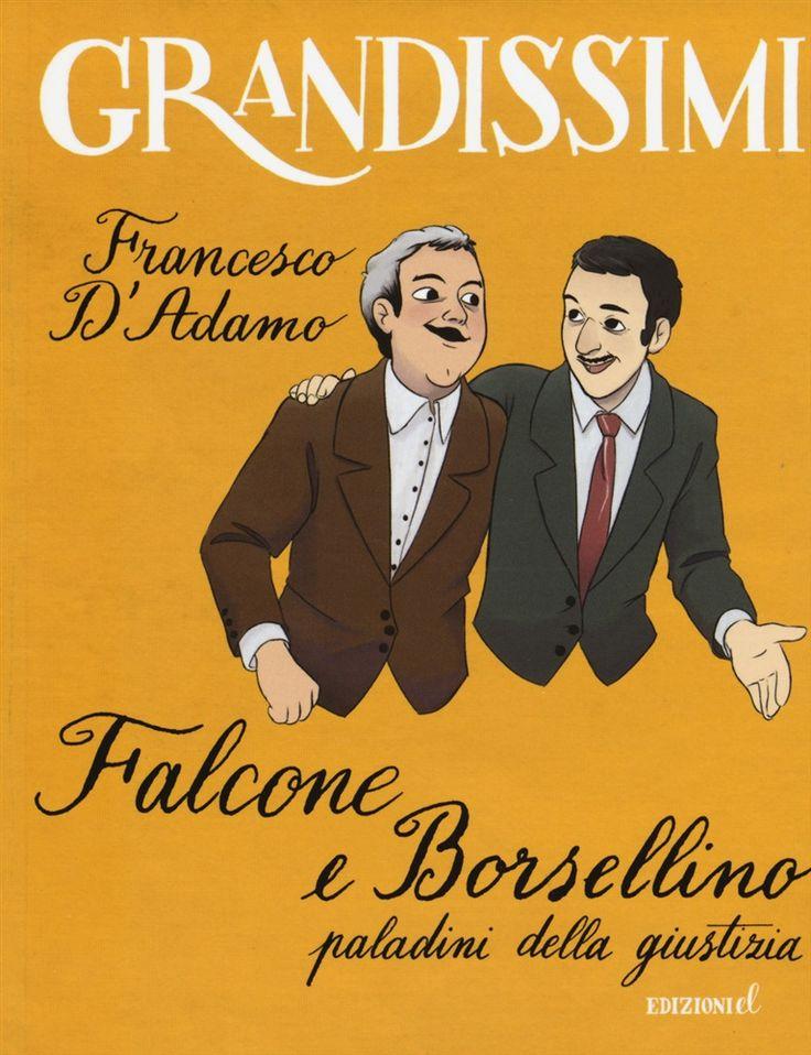 Falcone e Borsellino, paladini della giustizia