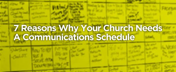 7 Reasons Why Your Church Needs A Communications Schedule. #churchmanagement #churchleadership #socialmedia