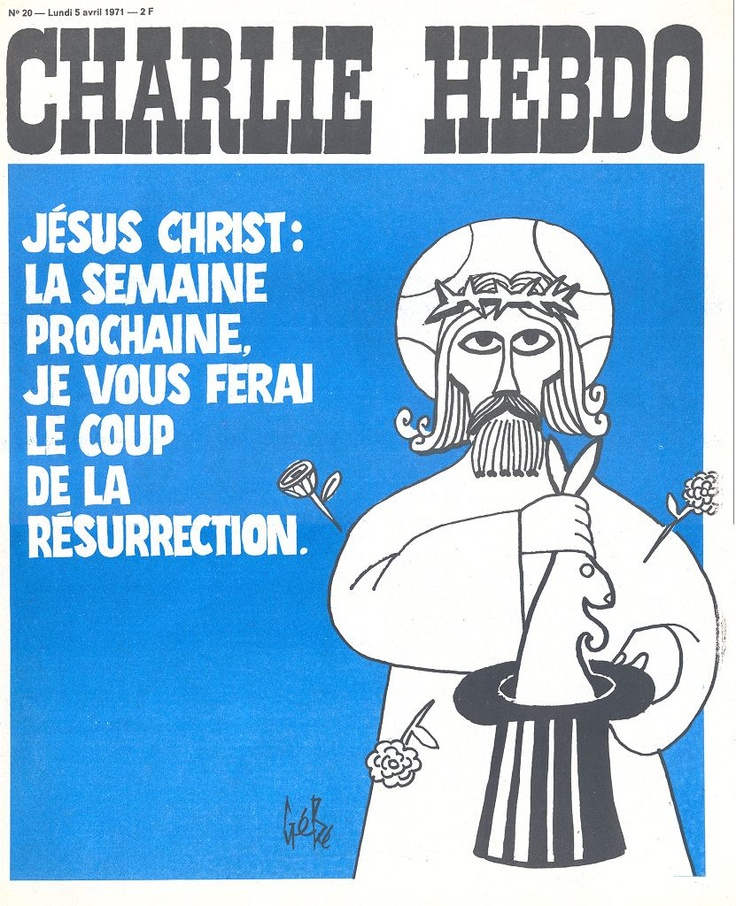 CHARLIE HEBDO 1971. So remember that time that a French satire magazine made fun of Jesus and the Resurrection and Billy Graham printed another magazine ordering all us fundies to go kill people at the magazine and all the government left wingers said how important it was that everybody try to understand things from the fundamentalist point of view and the president said insulting Christianity wouldn't be tolerated in the US and... anyone? anyone?  Me, neither.  Je suis Charlie.