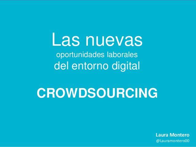 Conferencia Universidad Valladolid: Nuevas formas de trabajo en la Economia Colaborativa: Crowdsourcing (10/2013) by Laura Montero de Blas via slideshare