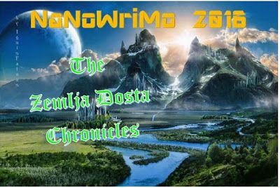 Alfonzo Words: #NaNoWriMo 2016: The Zemlja Dosta Chronicles