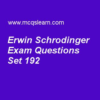 Practice test on erwin schrodinger, general knowledge quiz 192 online. Practice GK exam's questions and answers to learn erwin schrodinger test with answers. Practice online quiz to test knowledge on erwin schrodinger, federal bureau of investigation, prokaryotes and eukaryotes, cryosphere, otto hahn worksheets. Free erwin schrodinger test has multiple choice questions as austrian physicist, erwin schrodinger, was born in, answers key with choices as 1893, 1887, 1889 and 1891 to test…