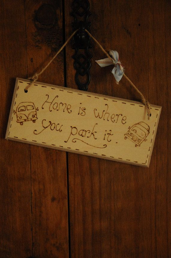 I believe I need one of these signs.......lol. vh   Campervan hanging sign engraved with by WickedFaerieGifts on Etsy. , via Etsy.