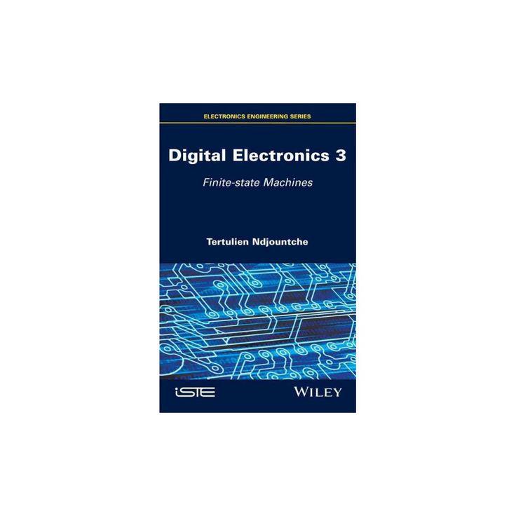 Digital Electronics 3 : Finite-State Machines (Hardcover) (Tertulien Ndjountche)