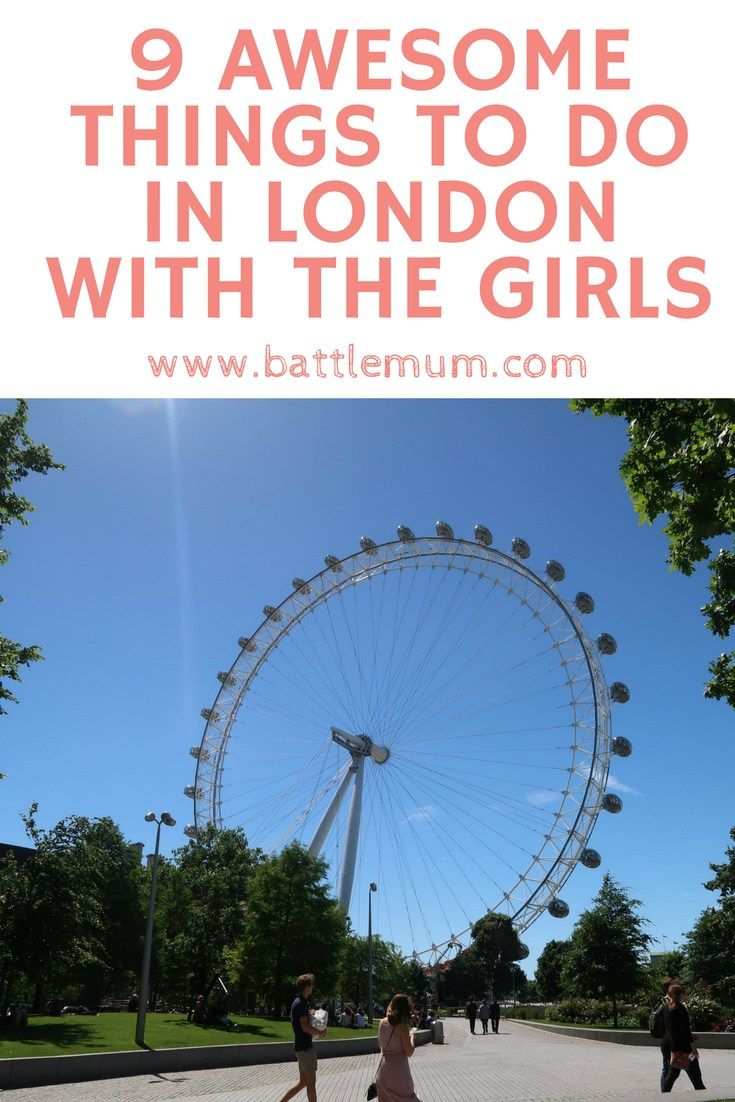 THINGS TO DO IN LONDON WITH THE GIRLS