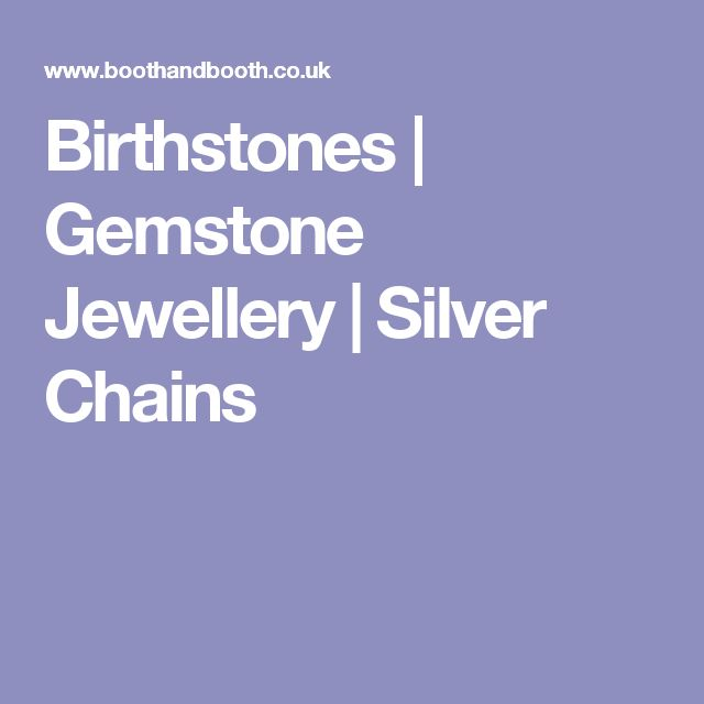 Birthstones | Gemstone Jewellery | Silver Chains