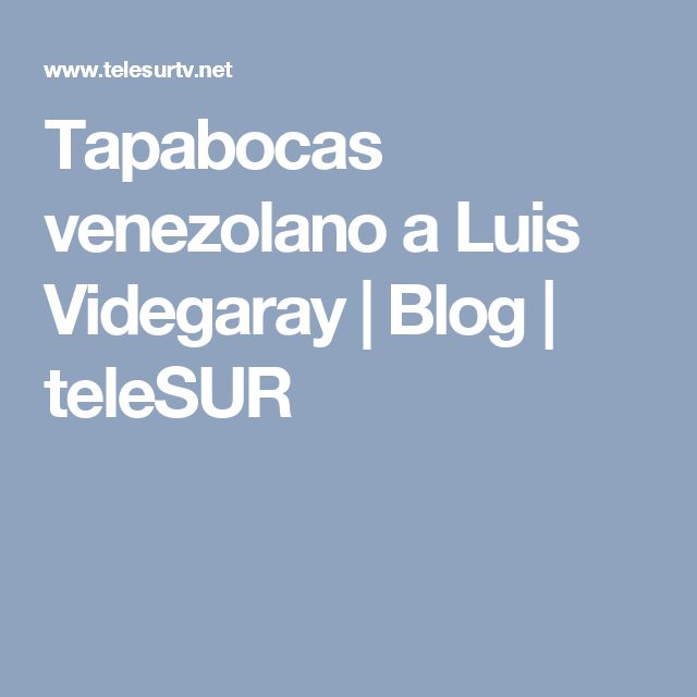 Tapabocas venezolano a Luis Videgaray | Blog | teleSUR