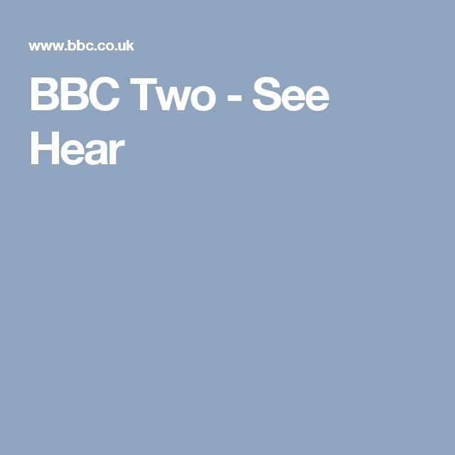 BBC Two - See Hear