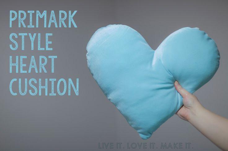 Make It: Primark Style Heart Cushion Tutorial | Live It. Love It. Make It.