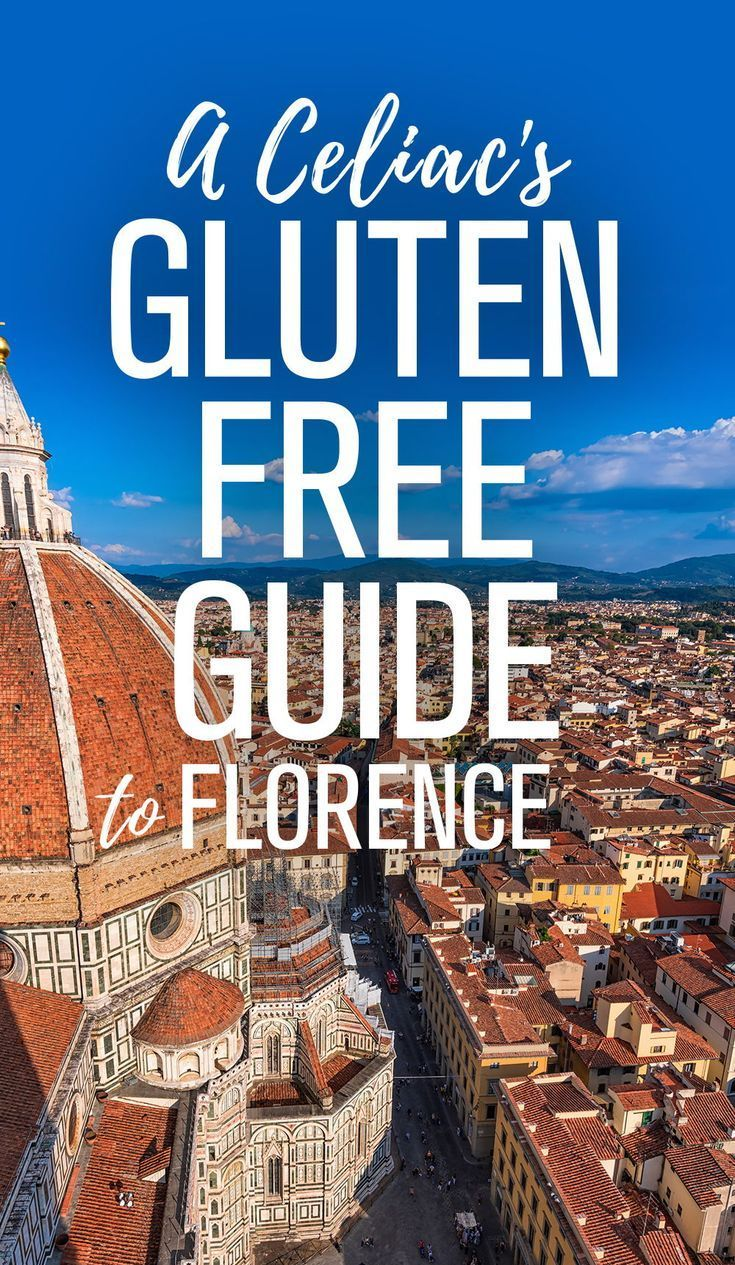 The Ultimate Gluten Free Guide To Florence Italy Glutenfreeflorence Glutenfree East Europe Travel Gluten Free Travel Florence Italy Travel