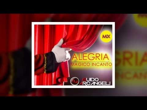 Alegria / Magico Incanto - Feat. Guido Arcangeli DJ - (Musica : Dupere -...