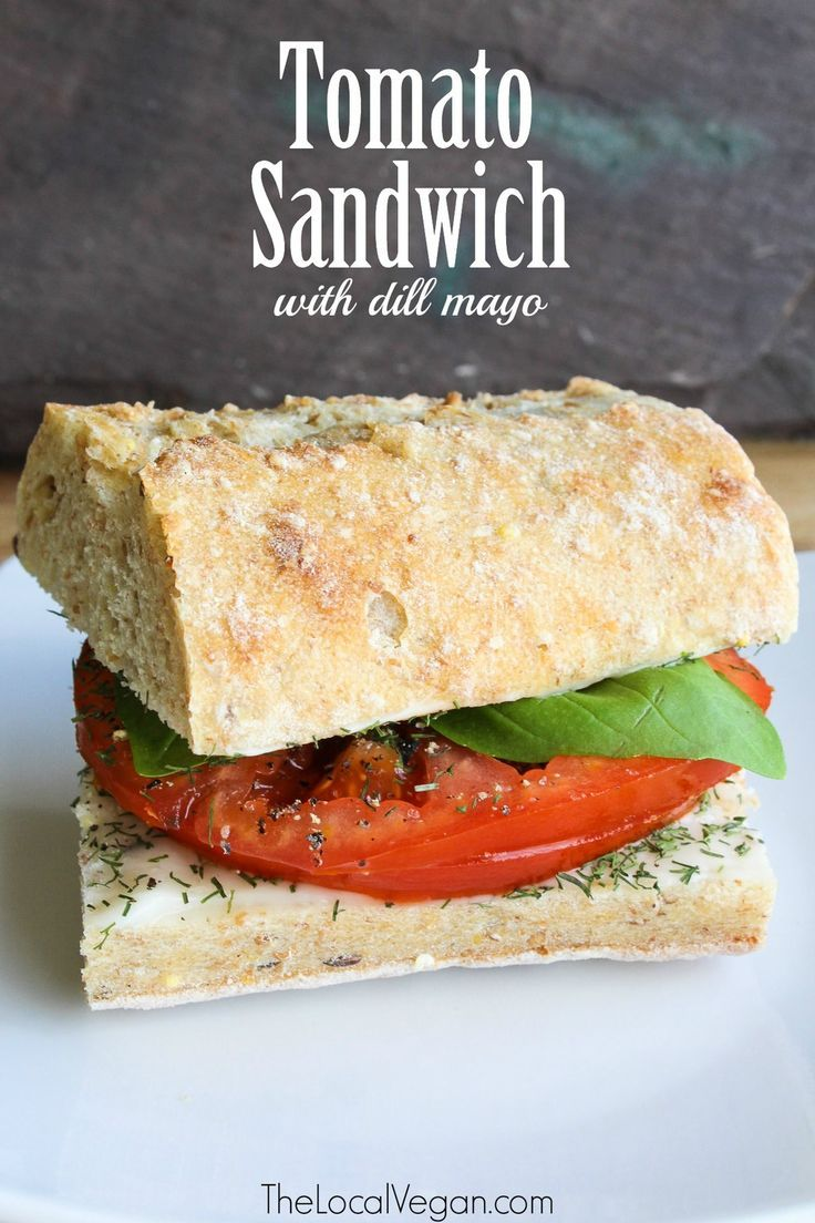 Tomato Sandwiches with Dill Mayo  - Healthy #Vegan Dinner / Lunch Recipes - #plantbased #cleaneating  — The Local Vegan™️ | Official Website
