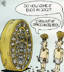 thats how i feel about the mayans prediction