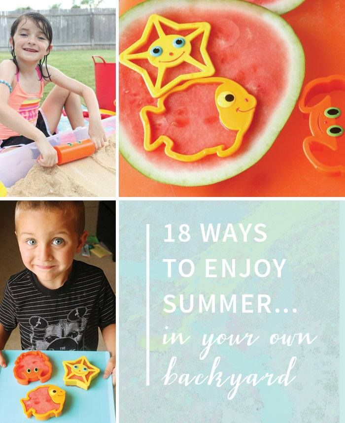 18 simple activities you can do in your own backyard that will make this an amazing summer