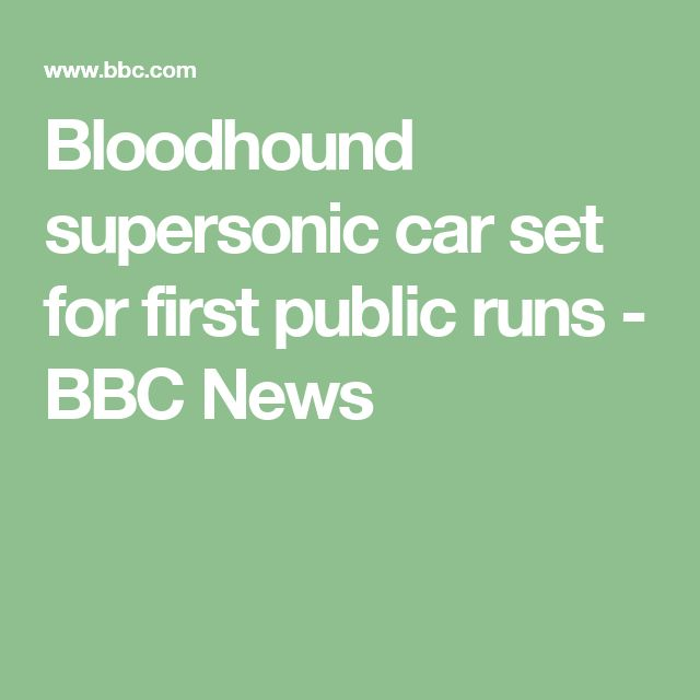 Bloodhound supersonic car set for first public runs - BBC News