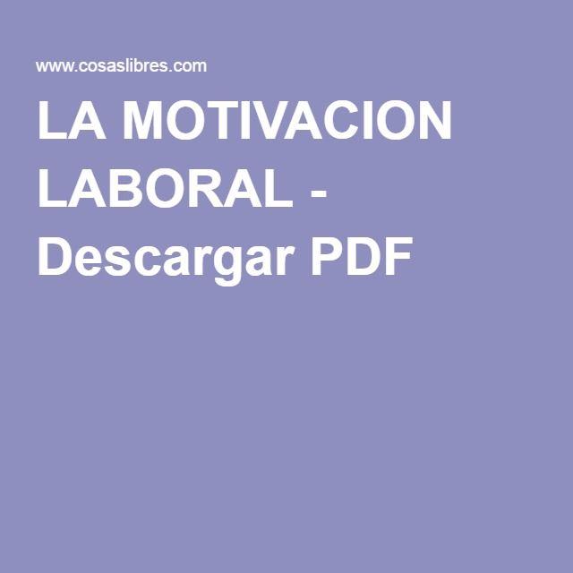 LA MOTIVACION LABORAL - Descargar PDF