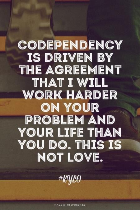 Codependency no more and this goes for our children spouses parents friends etc