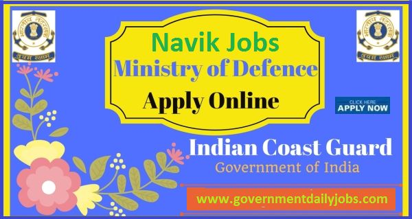 Indian Coast Guard Recruitment 2017 Navik (GD) Posts