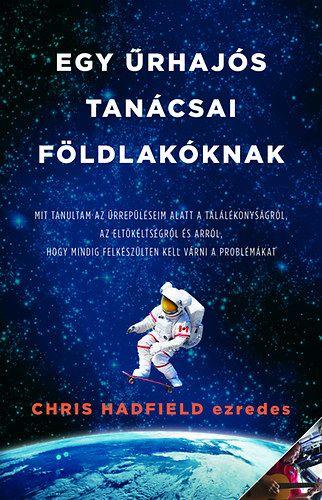 """CHRIS HADFIELD évtizedekig készült az űrrepüléseire, majd csaknem négyezer órát töltött a világűrben. Eközben svájci bicskája segítségével behatolt egy űrállomásra, repülőgépe vezetése közben ártalmatlanná tett egy élő kígyót és átmenetileg elveszítette a látását, miközben egy Föld körül keringő űrhajó külső oldalán lógott. Hadfield ezredes sikereinek – és túlélésének – a titka az a szokatlan életfilozófia, amelyet a NASA-nál tanult meg: """"készülj fel a legrosszabbra – azután élvezd minden…"""