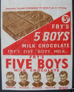 Fry's Five Boys Chocolate Bars. (I remember as a very young child this was bought from a machine, usually at railway stations).