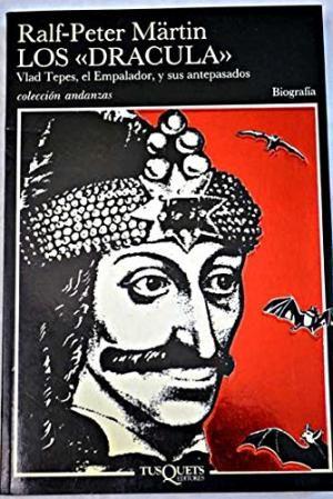 """MÄRTIN, RALF-PETER.  Los """"Drácula"""" : Vlad Tepes, el Empalador y sus antepasados (B VLA mar) Ésta es la historia de Vlad III Dracul, llamado por sus contemporáneos """"el Empalador"""", quien, en medio de los combates sin cuartel, luchó con tales medios por la independencia de sus país que hasta hoy se recuerda su crueldad sin límites. En el siglo XIX el escritor irlandés Bram Stoker se inspiró en él para concebir la figura del conde Drácula"""