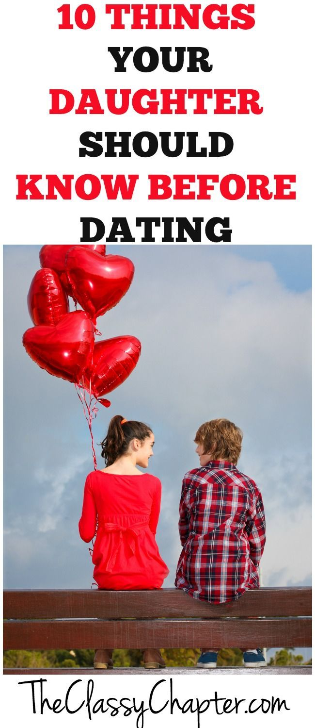 10 things your daughter should know before dating. Teens dating | Teenager articles | Raising teens | parenting tips