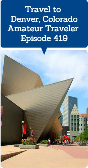 Travel to Denver, Colorado – Amateur Traveler Episode 419