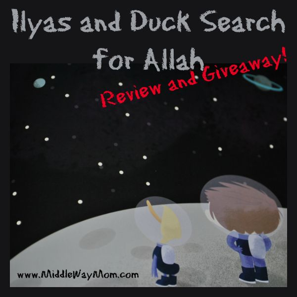 Ilyas and Duck Search for Allah: Review! Adorable book for Muslim kids and preschoolers- www.MiddleWayMom.com