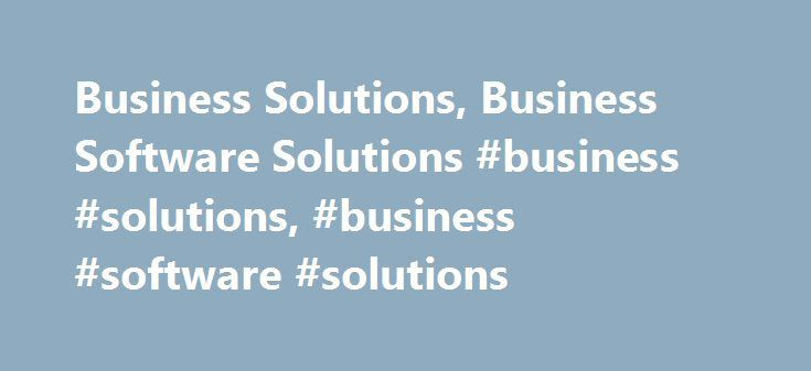 Business Solutions, Business Software Solutions #business #solutions, #business #software #solutions http://savings.nef2.com/business-solutions-business-software-solutions-business-solutions-business-software-solutions/  # Solutions Overview Thousands of Businesses Have Moved from On-Premise to Cloud ERP. What Are You Waiting For? Thousands of businesses have already made the move from aging on-premise products like Microsoft Dynamics GP (Great Plains), Sage and SAP to NetSuite's cloud…