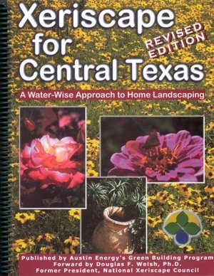 For me:  Xeriscape for Central Texas: A Water-Wise Approach to Home Landscaping