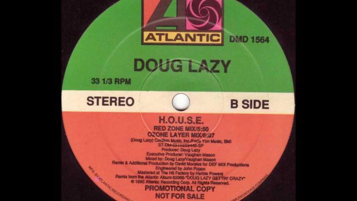 Doug Lazy, H.O.U.S.E. (Ozone Layer Mix) - 1990